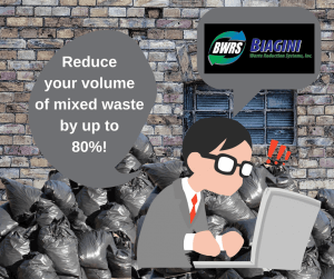 Reduce your volume of mixed waste by up to 80%!